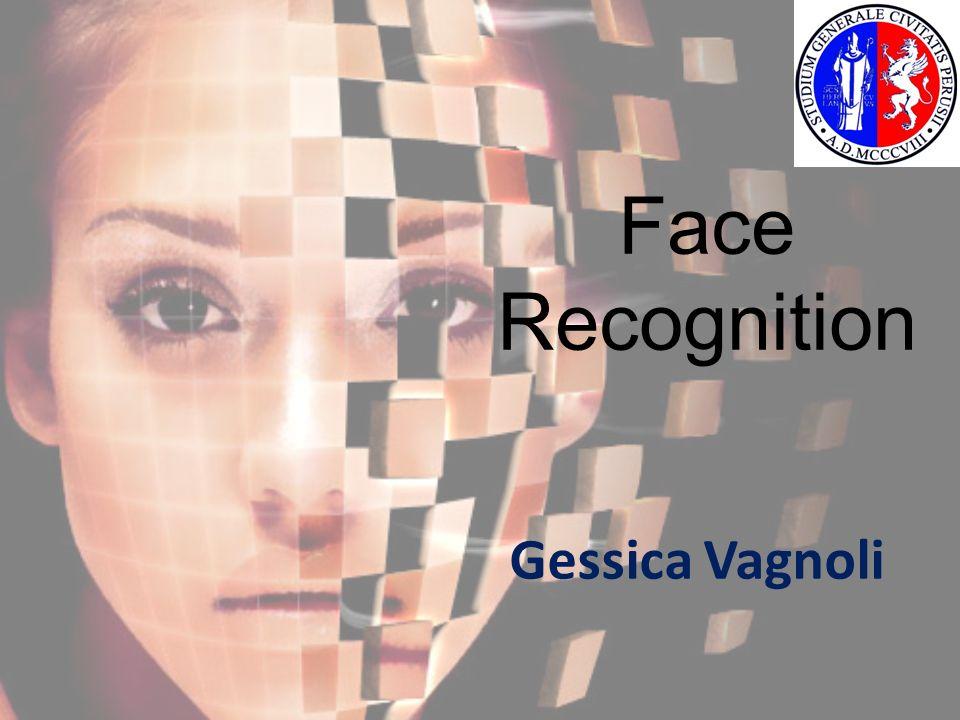 Face Recognition Gessica Vagnoli