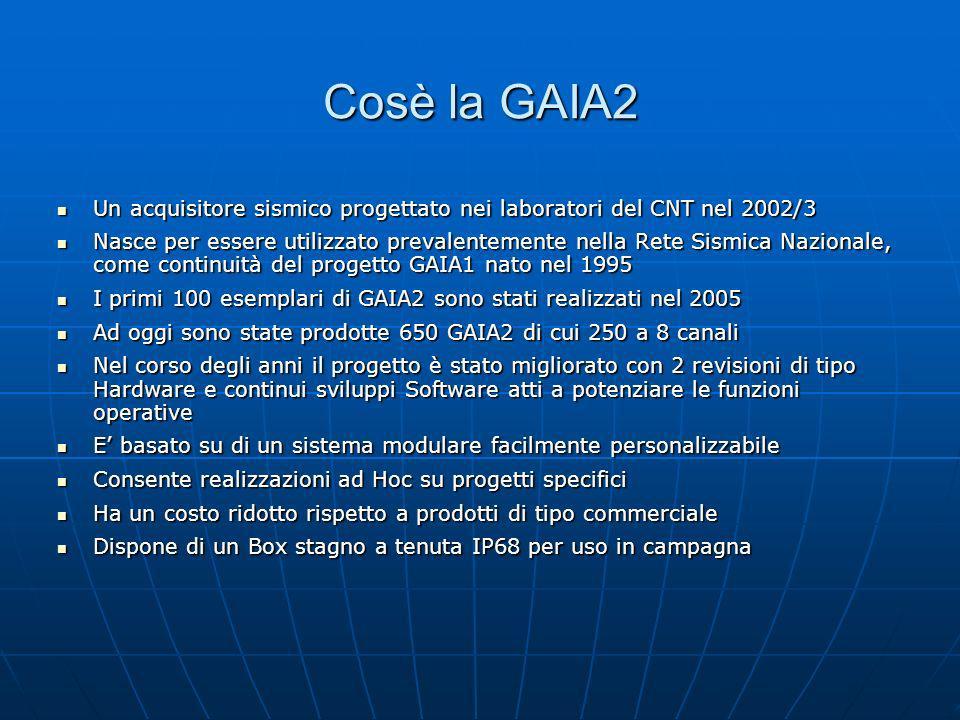 Cosè la GAIA2 Un acquisitore sismico progettato nei laboratori del CNT nel 2002/3 Un acquisitore sismico progettato nei laboratori del CNT nel 2002/3