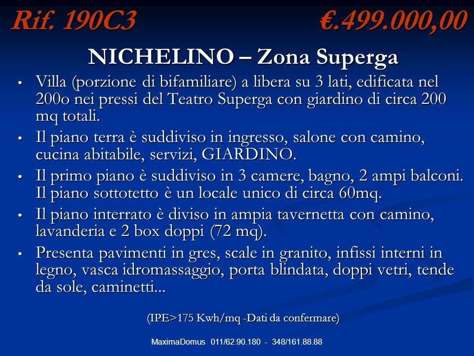 MaximaDomus 011/62.90.180 - 348/161.88.88 Rif. 190C3.499.000,00 NICHELINO – Zona Superga Villa (porzione di bifamiliare) a libera su 3 lati, edificata