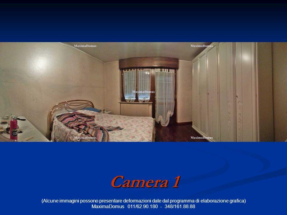 (Alcune immagini possono presentare deformazioni date dal programma di elaborazione grafica) MaximaDomus 011/62.90.180 - 348/161.88.88 Camera 1