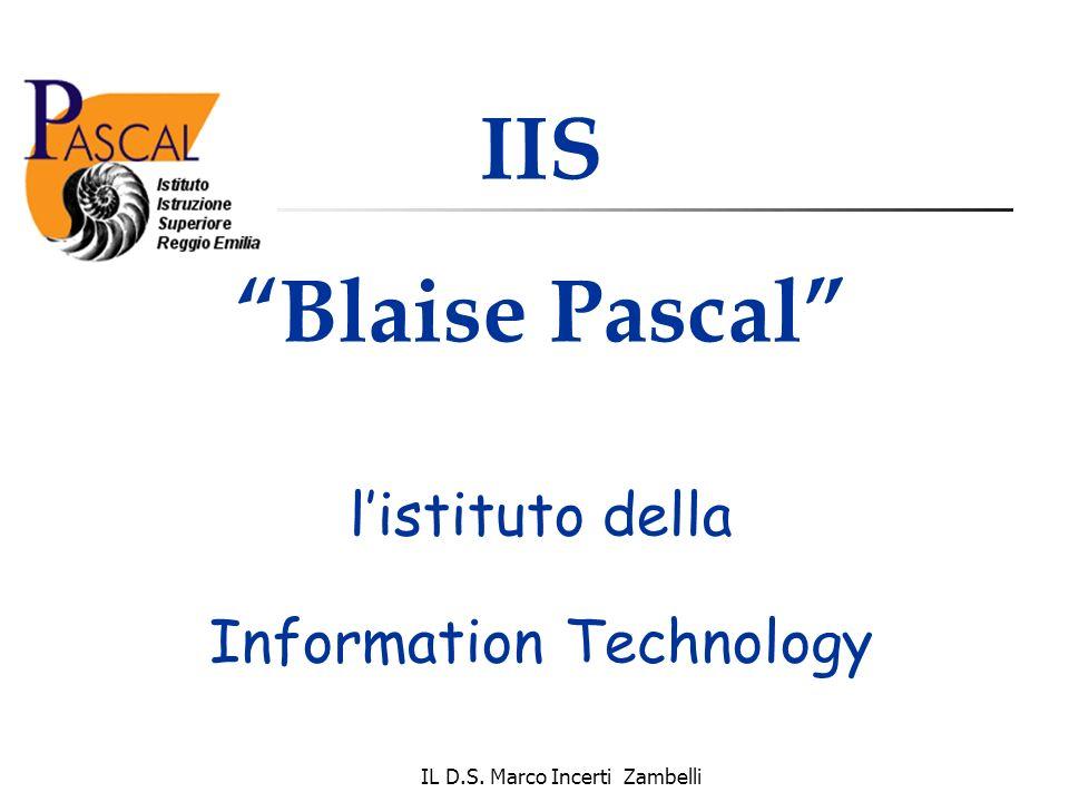 IL D.S. Marco Incerti Zambelli IIS Blaise Pascal listituto della Information Technology