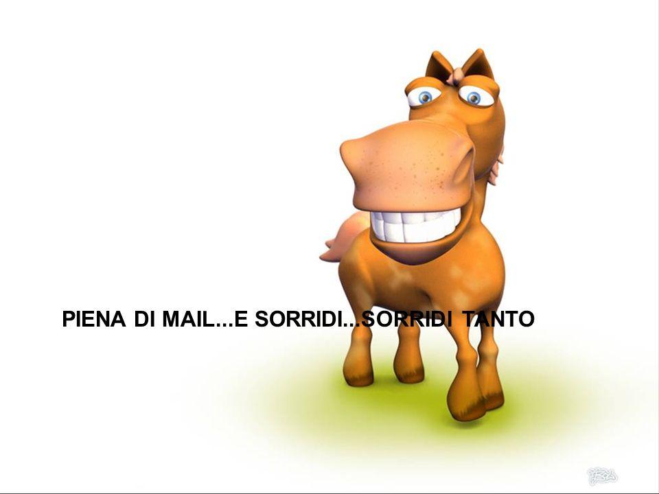 PIENA DI MAIL...E SORRIDI...SORRIDI TANTO