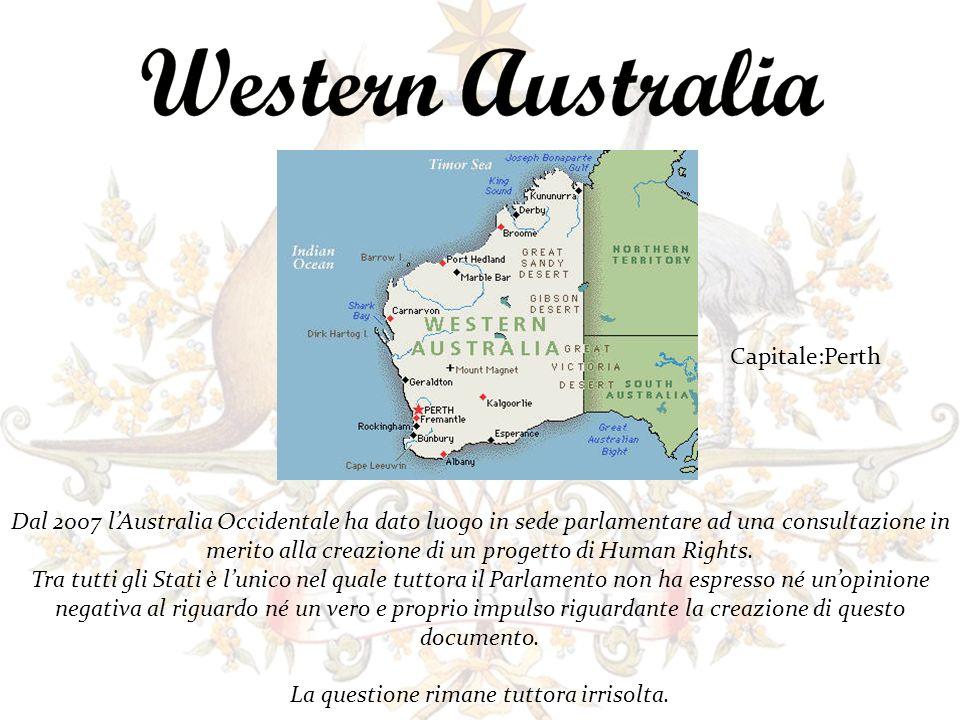 Dal 2007 lAustralia Occidentale ha dato luogo in sede parlamentare ad una consultazione in merito alla creazione di un progetto di Human Rights. Tra t