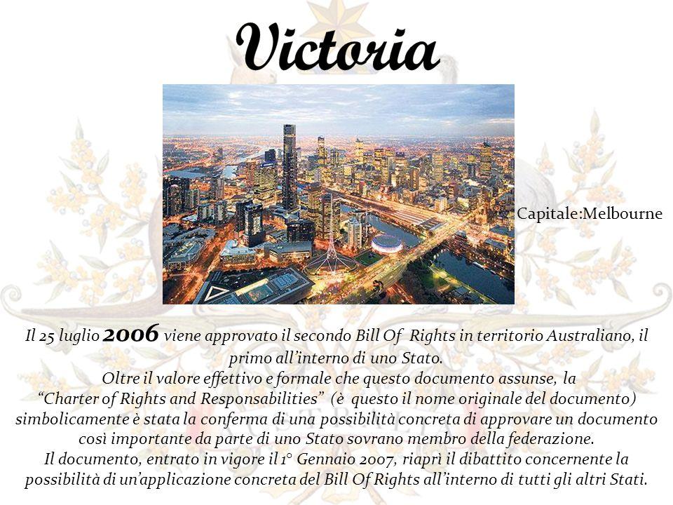 Il 25 luglio 2006 viene approvato il secondo Bill Of Rights in territorio Australiano, il primo allinterno di uno Stato.