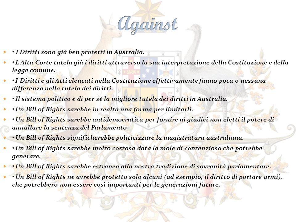 I Diritti sono già ben protetti in Australia. L'Alta Corte tutela già i diritti attraverso la sua interpretazione della Costituzione e della legge com