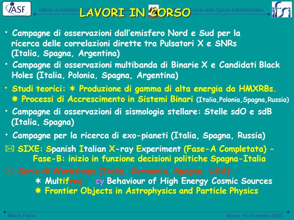 Istituto di Astrofisica Spaziale e Fisica CosmicaIstituto di Fisica dello Spazio Interplanetario Roma, 15 Dicembre 2003 Marco Feroci LAVORI IN CORSO C