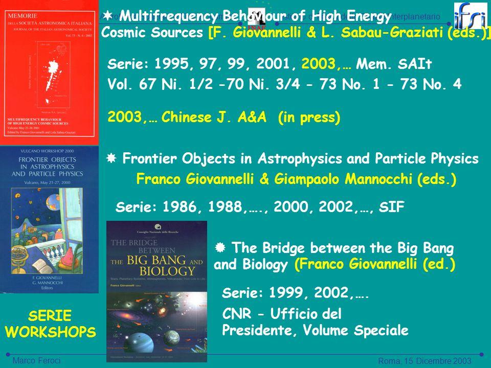 Istituto di Astrofisica Spaziale e Fisica CosmicaIstituto di Fisica dello Spazio Interplanetario Roma, 15 Dicembre 2003 Marco Feroci Vol.