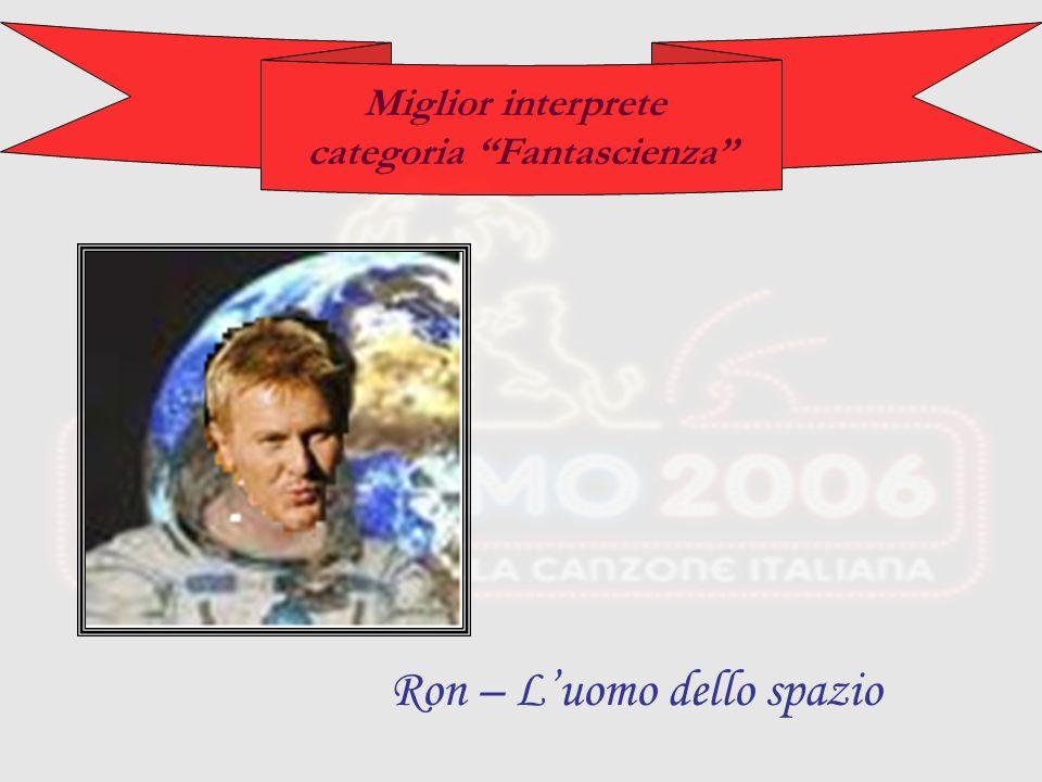 Miglior interprete categoria Fantascienza Ron – Luomo dello spazio