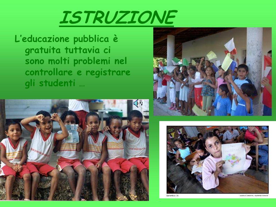 ISTRUZIONE Leducazione pubblica è gratuita tuttavia ci sono molti problemi nel controllare e registrare gli studenti …