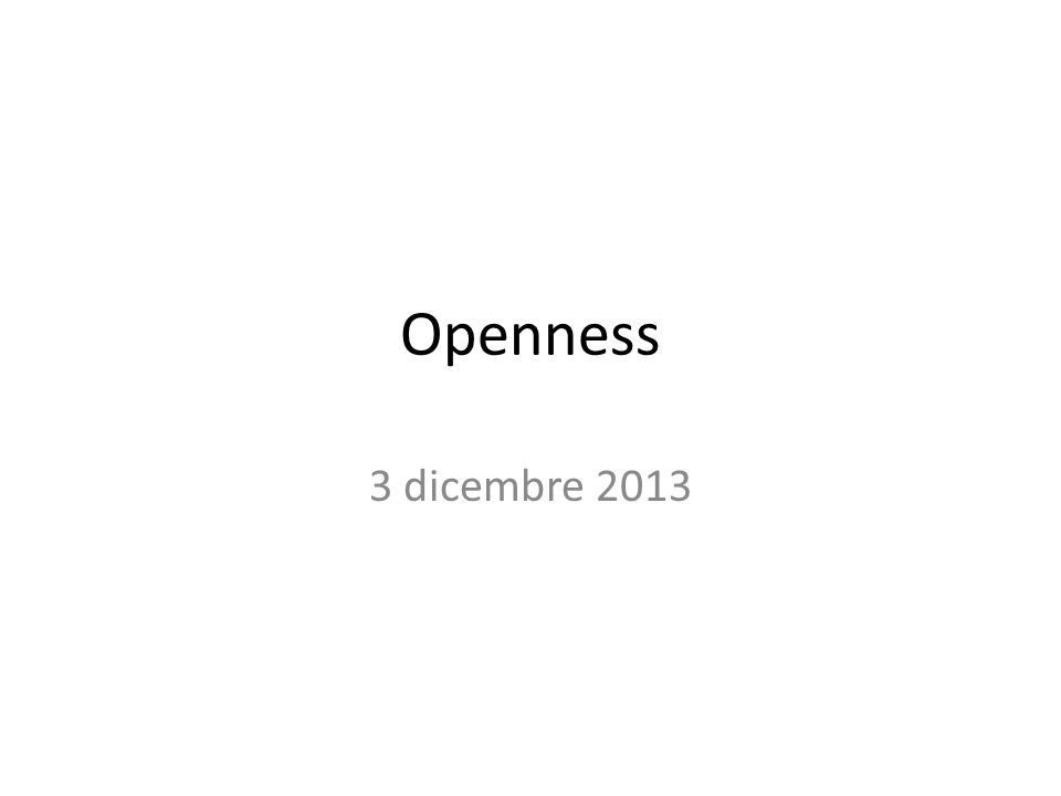 Openness 3 dicembre 2013