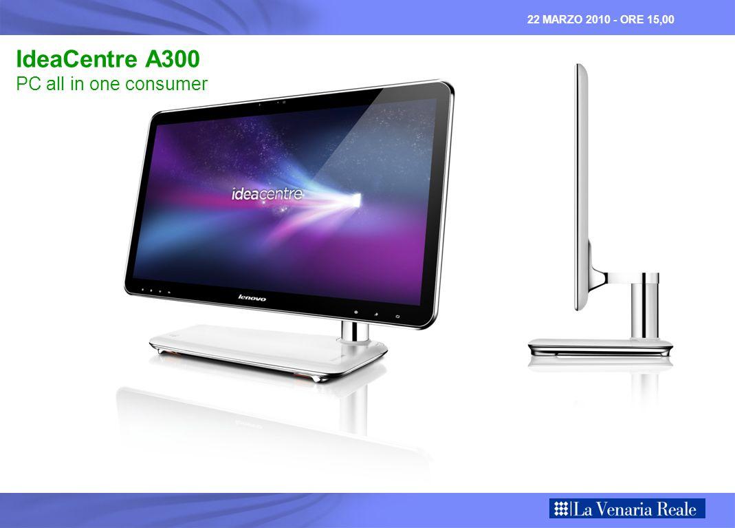 22 MARZO 2010 - ORE 15,00 ThinkCentre A70z PC all in one professionale
