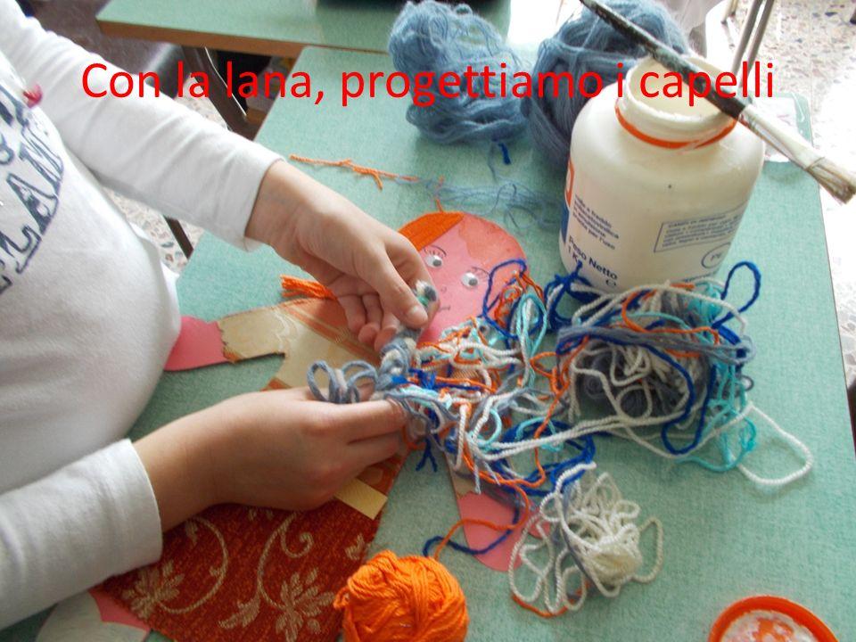 Con la lana, progettiamo i capelli