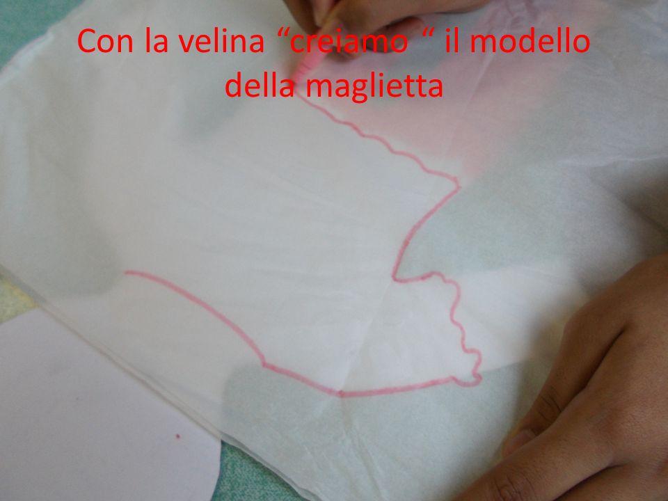 Con la velina creiamo il modello della maglietta