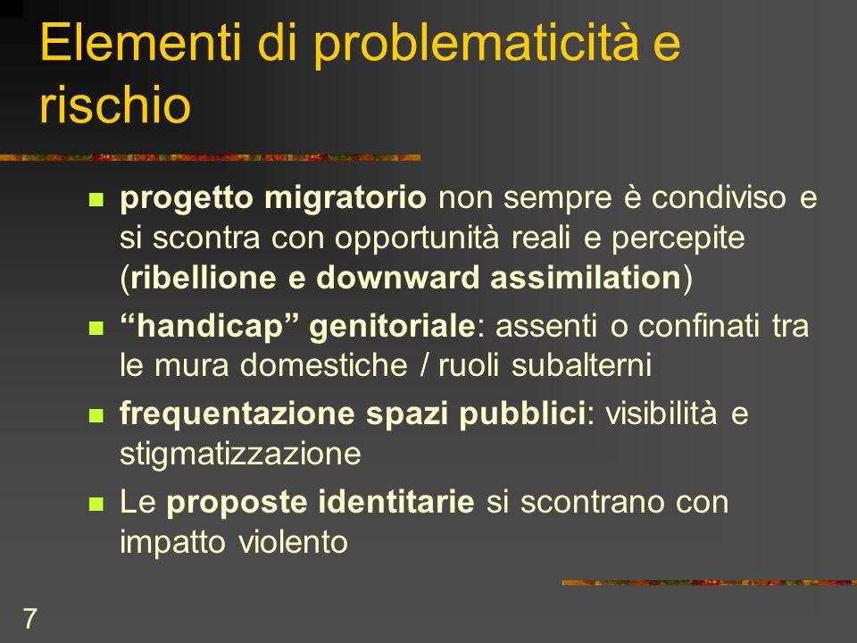 7 Elementi di problematicità e rischio progetto migratorio non sempre è condiviso e si scontra con opportunità reali e percepite (ribellione e downwar