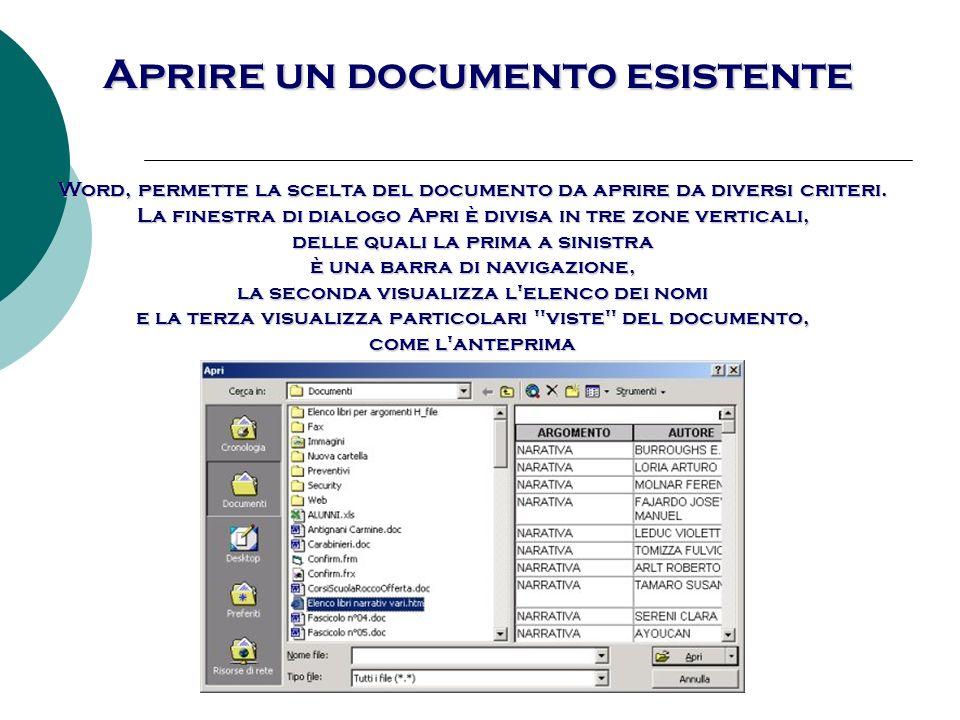 Aprire un documento esistente La barra di navigazione contiene quattro pulsanti: 1.Cronologia 2.Desktop 3.Preferiti 4.Cartella Web Facendo clic su Cronologia, nella zona centrale il programma elencherà i nomi dei file con i quali si è lavorato di recente.