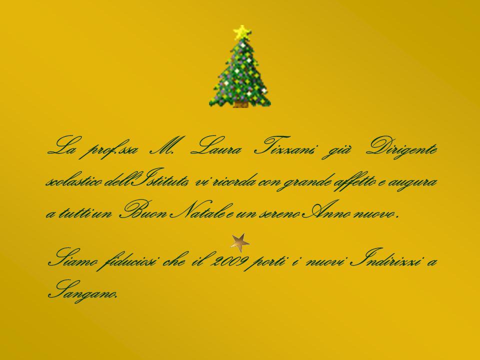 La prof.ssa M. Laura Tizzani, già Dirigente scolastico dell'Istituto, vi ricorda con grande affetto e augura a tutti un Buon Natale e un sereno Anno n
