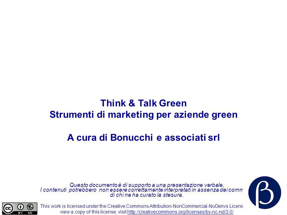 Think & Talk Green Strumenti di marketing per aziende green A cura di Bonucchi e associati srl Questo documento è di supporto a una presentazione verbale.