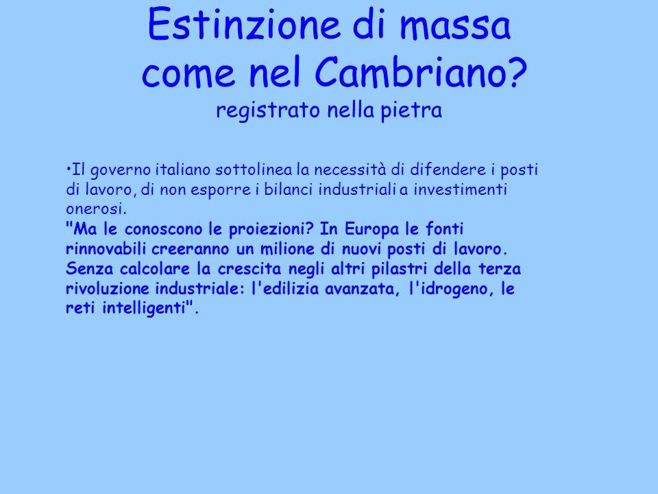 Estinzione di massa come nel Cambriano? registrato nella pietra Il governo italiano sottolinea la necessità di difendere i posti di lavoro, di non esp