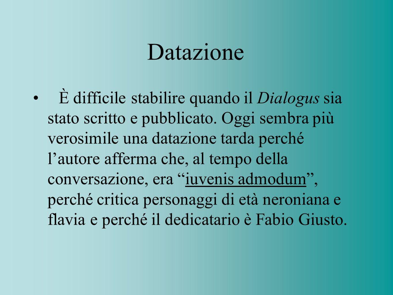 Datazione È difficile stabilire quando il Dialogus sia stato scritto e pubblicato. Oggi sembra più verosimile una datazione tarda perché lautore affer