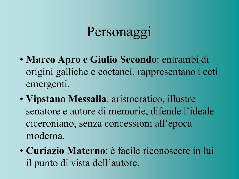 Personaggi Marco Apro e Giulio Secondo: entrambi di origini galliche e coetanei, rappresentano i ceti emergenti. Vipstano Messalla: aristocratico, ill