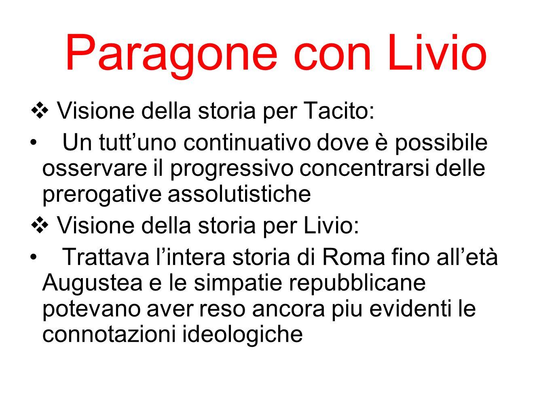 Paragone con Livio Visione della storia per Tacito: Un tuttuno continuativo dove è possibile osservare il progressivo concentrarsi delle prerogative a