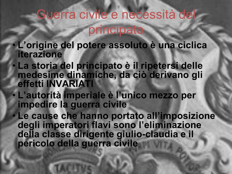 Guerra civile e necessità del principato Lorigine del potere assoluto è una ciclica iterazione La storia del principato è il ripetersi delle medesime