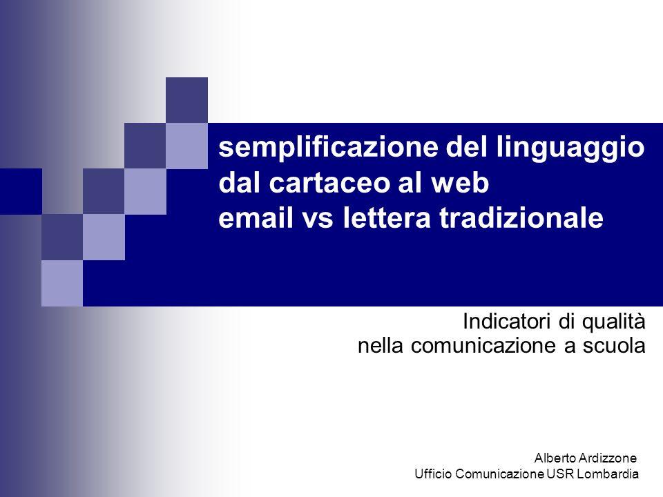 semplificazione del linguaggio dal cartaceo al web email vs lettera tradizionale Indicatori di qualità nella comunicazione a scuola Alberto Ardizzone