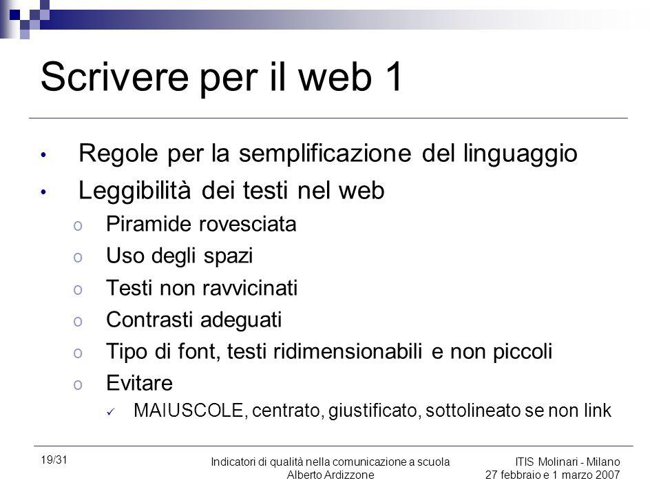 19/31 Indicatori di qualità nella comunicazione a scuola Alberto Ardizzone ITIS Molinari - Milano 27 febbraio e 1 marzo 2007 Scrivere per il web 1 Reg