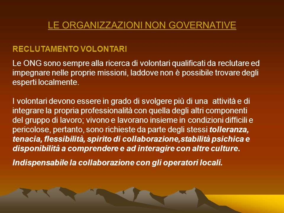 LE ORGANIZZAZIONI NON GOVERNATIVE In situazioni di emergenza, complessa o meno, le ONG lanciano particolari campagne di sensibilizzazione rivolte a or