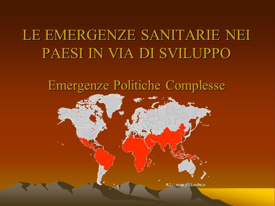 LE EMERGENZE SANITARIE NEI PAESI IN VIA DI SVILUPPO 1. Introduzione e definizione 2.Organizzazioni non governative 3.Misure di prevenzione