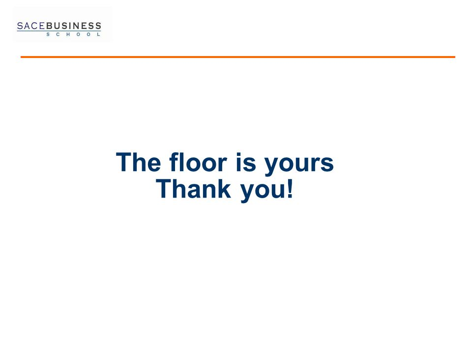 The floor is yours Thank you!