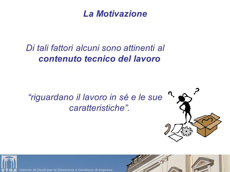 LOrientamento Motivazionale al Lavoro Ciascun individuo identifica una serie di fattori motivanti