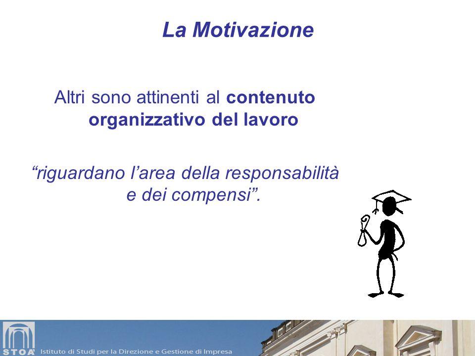 La Motivazione Di tali fattori alcuni sono attinenti al contenuto tecnico del lavoro riguardano il lavoro in sé e le sue caratteristiche.