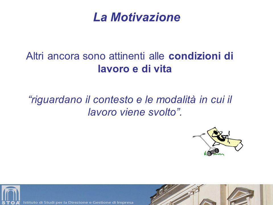 La Motivazione Altri sono attinenti al contenuto organizzativo del lavoro riguardano larea della responsabilità e dei compensi.
