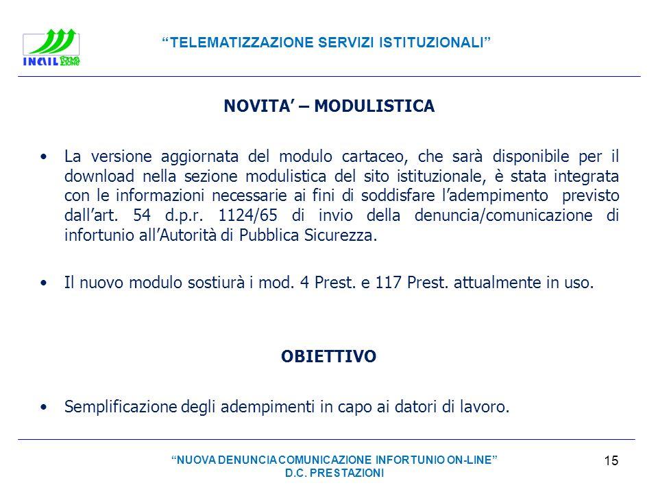 TELEMATIZZAZIONE SERVIZI ISTITUZIONALI NOVITA – MODULISTICA La versione aggiornata del modulo cartaceo, che sarà disponibile per il download nella sez