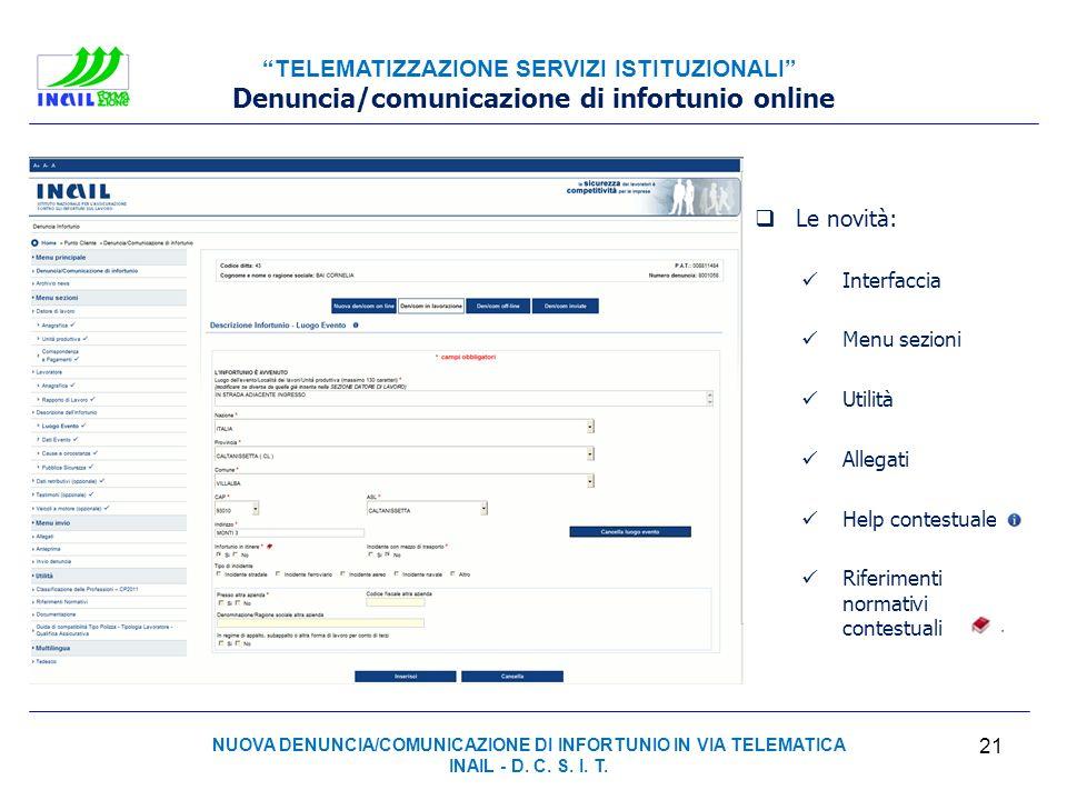 TELEMATIZZAZIONE SERVIZI ISTITUZIONALI 21 Denuncia/comunicazione di infortunio online NUOVA DENUNCIA/COMUNICAZIONE DI INFORTUNIO IN VIA TELEMATICA INA