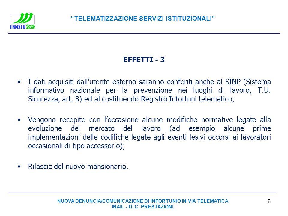 TELEMATIZZAZIONE SERVIZI ISTITUZIONALI EFFETTI - 4 Aggancio in fase di compilazione della denuncia alla procedura Unità produttive (rilasciata in data 8 gennaio 2013 – circ.