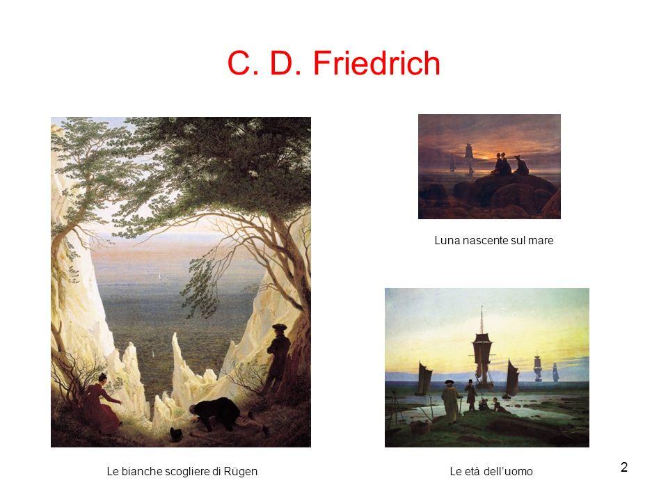 2 C. D. Friedrich Luna nascente sul mare Le età delluomoLe bianche scogliere di Rügen