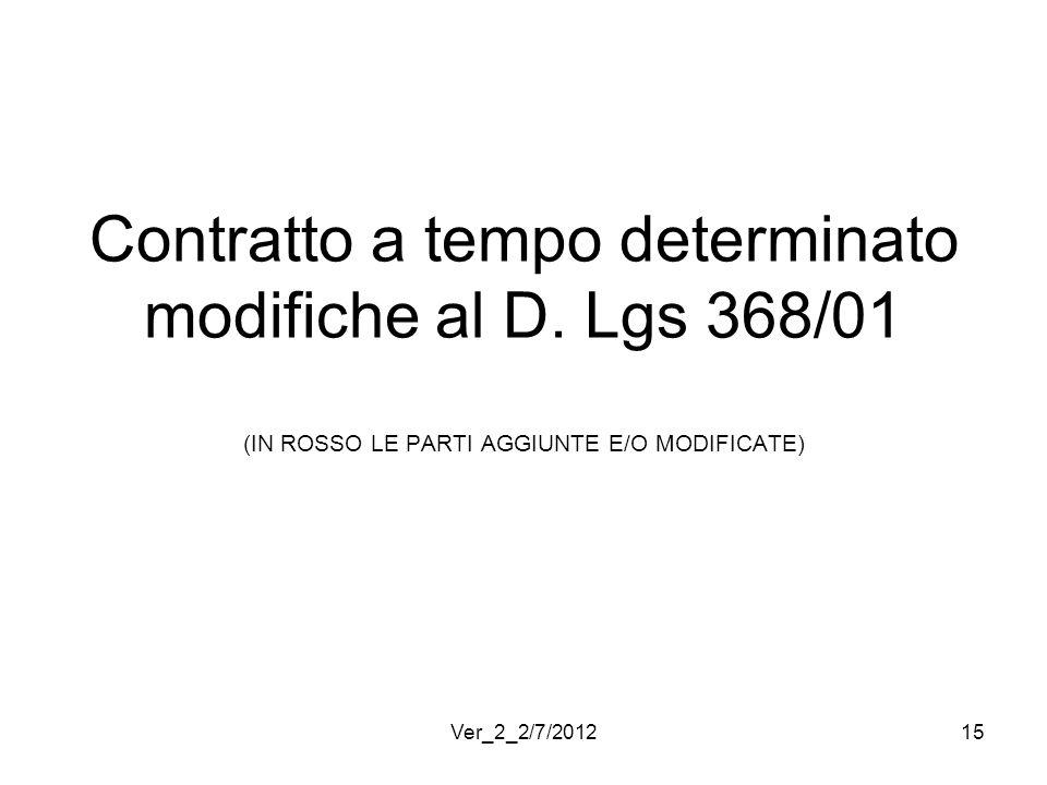 Contratto a tempo determinato modifiche al D. Lgs 368/01 (IN ROSSO LE PARTI AGGIUNTE E/O MODIFICATE) 15Ver_2_2/7/2012