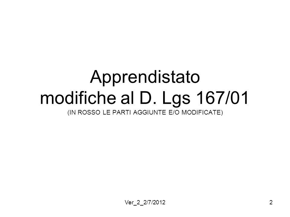 Apprendistato modifiche al D. Lgs 167/01 (IN ROSSO LE PARTI AGGIUNTE E/O MODIFICATE) 2Ver_2_2/7/2012