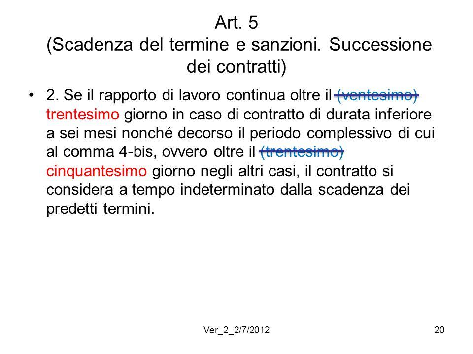 Art. 5 (Scadenza del termine e sanzioni. Successione dei contratti) 2. Se il rapporto di lavoro continua oltre il (ventesimo) trentesimo giorno in cas