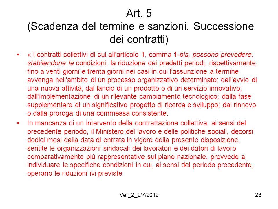 Art. 5 (Scadenza del termine e sanzioni. Successione dei contratti) « I contratti collettivi di cui allarticolo 1, comma 1-bis, possono prevedere, sta