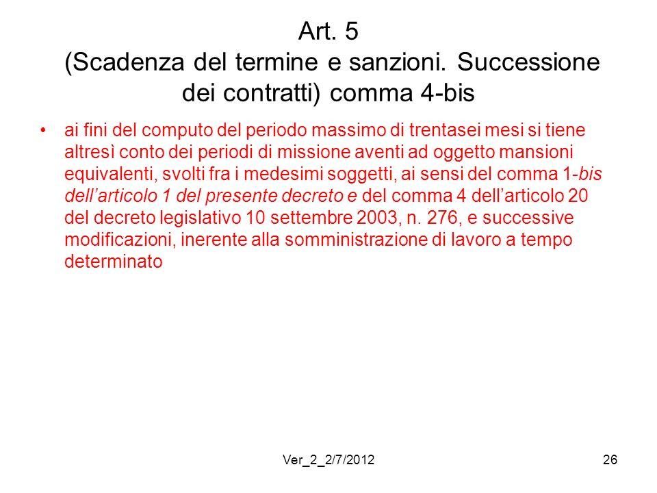 Art. 5 (Scadenza del termine e sanzioni. Successione dei contratti) comma 4-bis ai fini del computo del periodo massimo di trentasei mesi si tiene alt