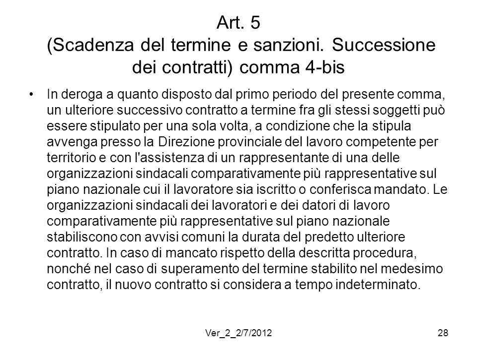 Art. 5 (Scadenza del termine e sanzioni. Successione dei contratti) comma 4-bis In deroga a quanto disposto dal primo periodo del presente comma, un u