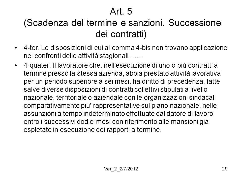 Art. 5 (Scadenza del termine e sanzioni. Successione dei contratti) 4-ter. Le disposizioni di cui al comma 4-bis non trovano applicazione nei confront