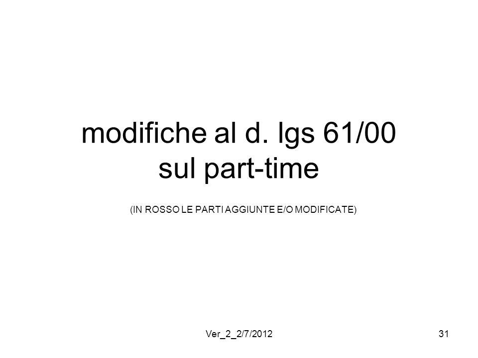 modifiche al d. lgs 61/00 sul part-time (IN ROSSO LE PARTI AGGIUNTE E/O MODIFICATE) 31Ver_2_2/7/2012