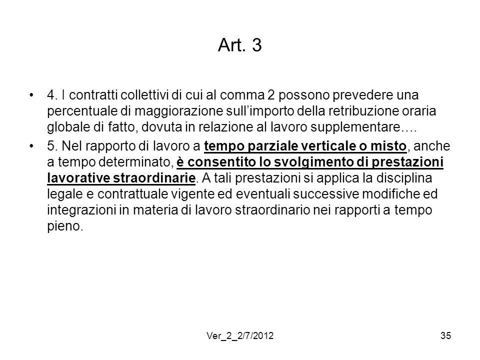 Art. 3 4. I contratti collettivi di cui al comma 2 possono prevedere una percentuale di maggiorazione sullimporto della retribuzione oraria globale di