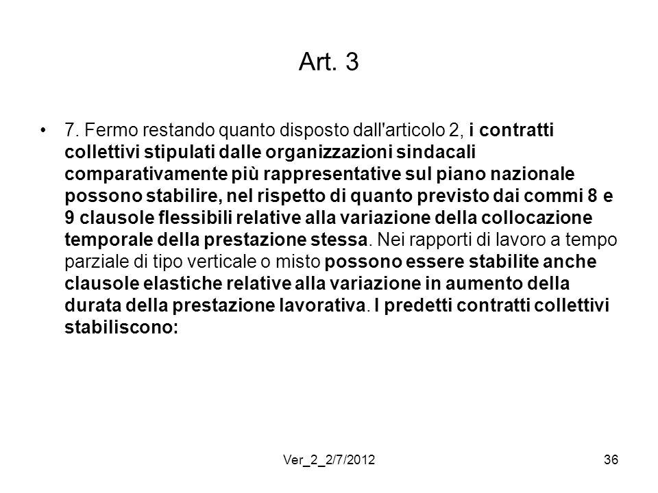 Art. 3 7. Fermo restando quanto disposto dall'articolo 2, i contratti collettivi stipulati dalle organizzazioni sindacali comparativamente più rappres