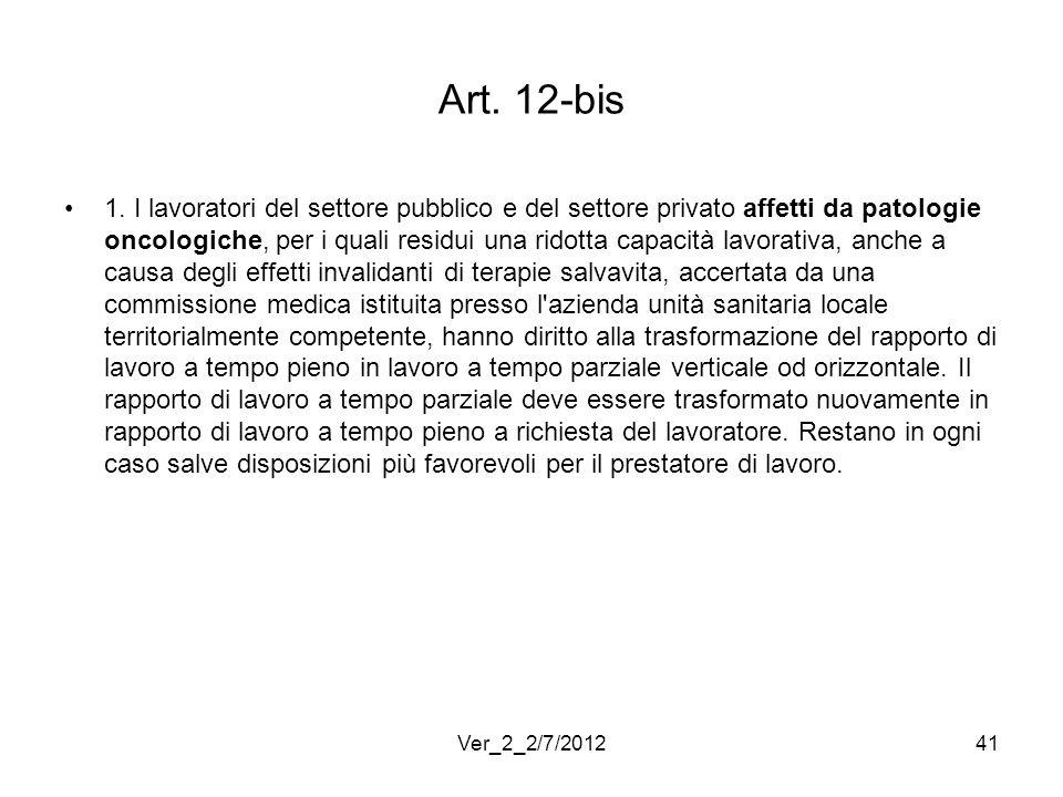 Art. 12-bis 1. I lavoratori del settore pubblico e del settore privato affetti da patologie oncologiche, per i quali residui una ridotta capacità lavo