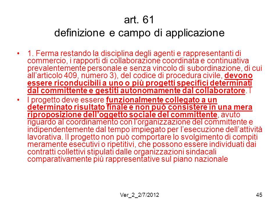 art. 61 definizione e campo di applicazione 1. Ferma restando la disciplina degli agenti e rappresentanti di commercio, i rapporti di collaborazione c